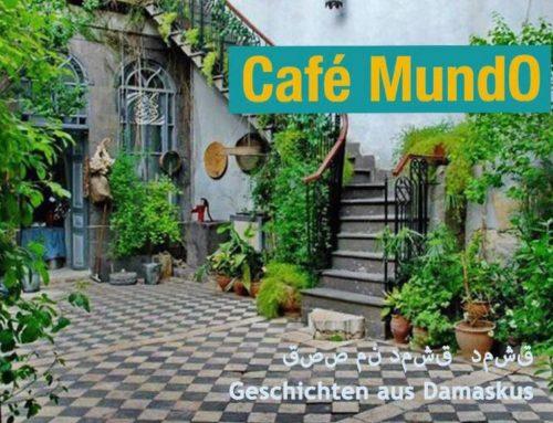 Café MundO: Geschichten aus Damaskus. Und Aleppo. Und Homs.